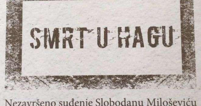 promocija knjige 'smrt u hagu - nezavršeno suđenje slobodanu miloševiću'